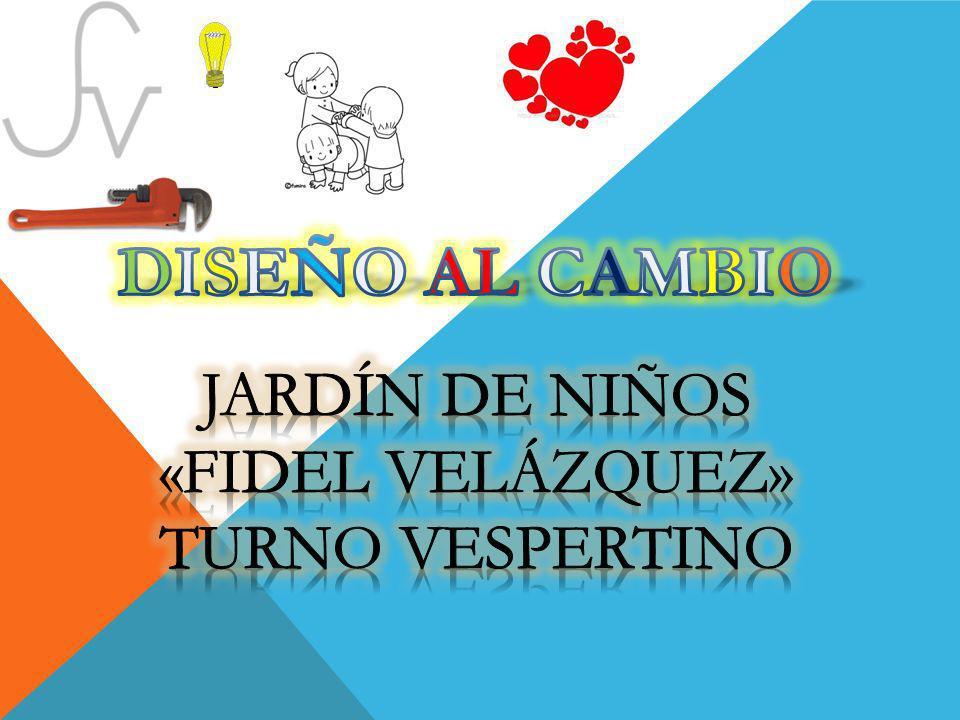 Jardín de niños «Fidel Velázquez» turno vespertino