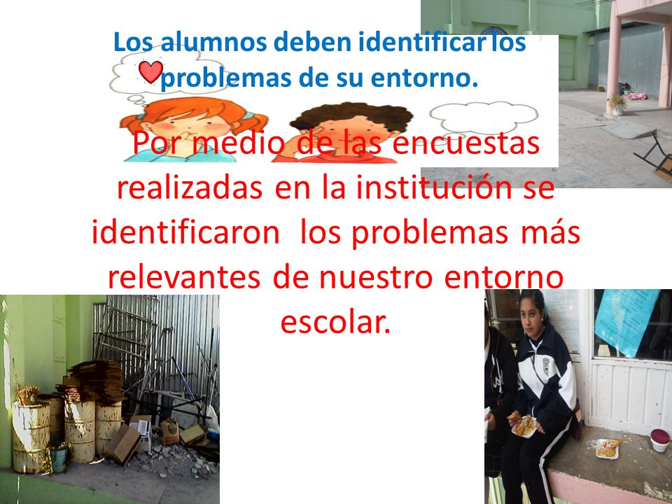 Los alumnos deben identificar los problemas de su entorno.