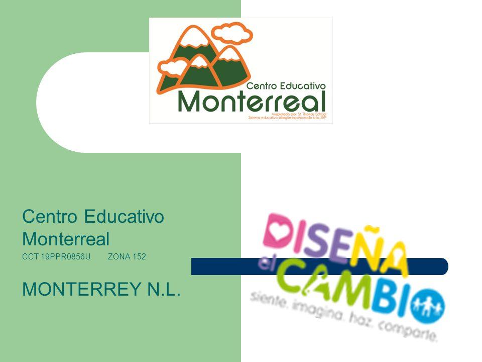 Centro Educativo Monterreal CCT 19PPR0856U ZONA 152 MONTERREY N.L.