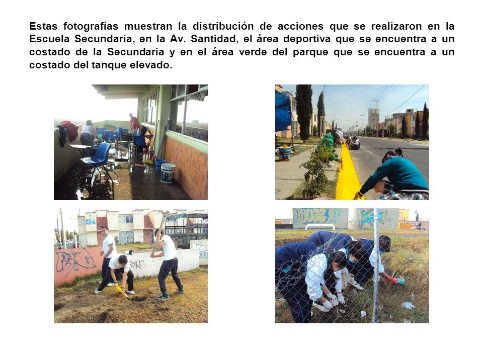 Estas fotografías muestran la distribución de acciones que se realizaron en la Escuela Secundaria, en la Av.