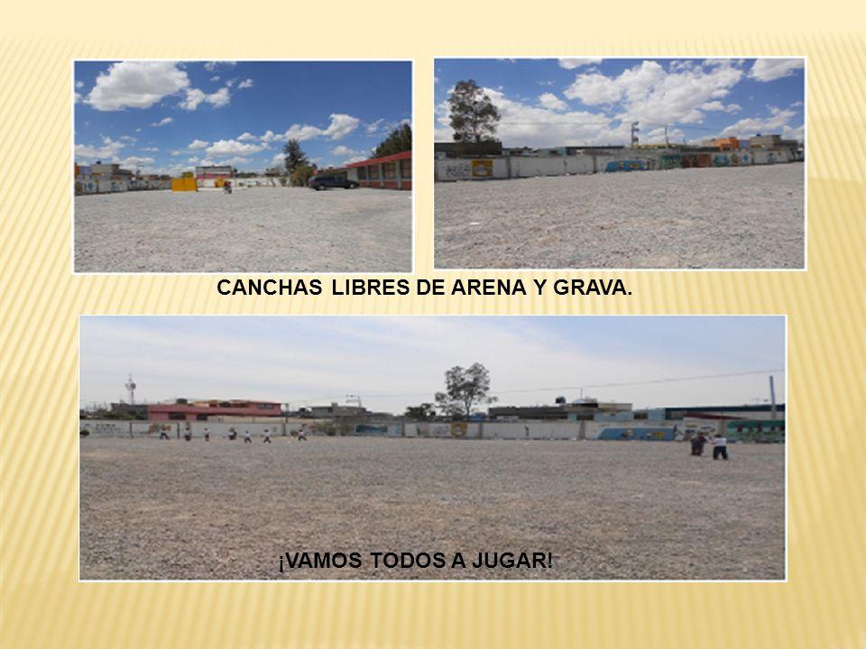 CANCHAS LIBRES DE ARENA Y GRAVA.