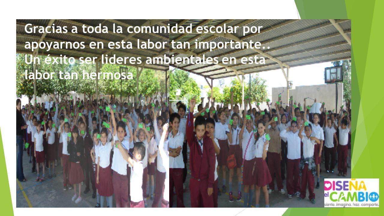 Gracias a toda la comunidad escolar por apoyarnos en esta labor tan importante..
