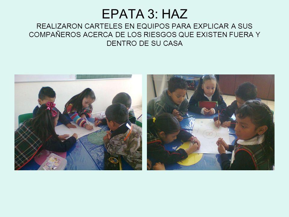 EPATA 3: HAZ REALIZARON CARTELES EN EQUIPOS PARA EXPLICAR A SUS COMPAÑEROS ACERCA DE LOS RIESGOS QUE EXISTEN FUERA Y DENTRO DE SU CASA