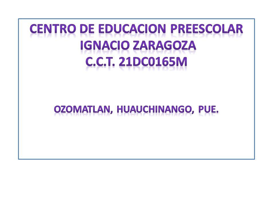CENTRO DE EDUCACION PREESCOLAR OZOMATLAN, HUAUCHINANGO, PUE.