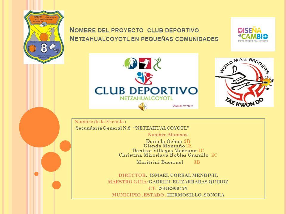 Nombre del proyecto club deportivo Netzahualcóyotl en pequeñas comunidades