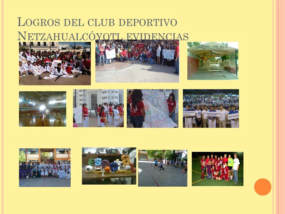 Logros del club deportivo Netzahualcóyotl evidencias