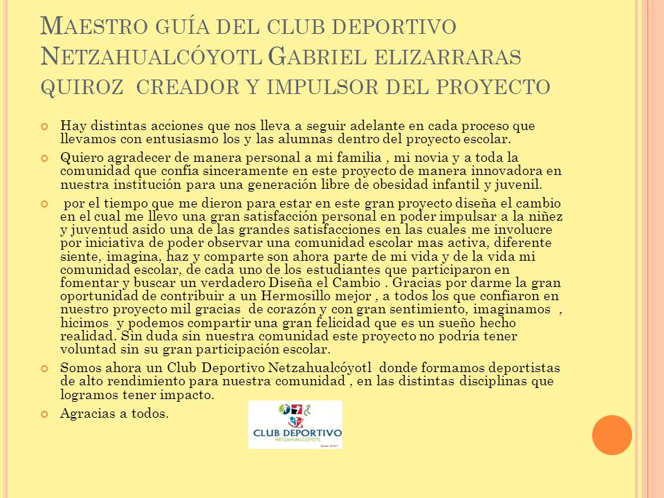 Maestro guía del club deportivo Netzahualcóyotl Gabriel elizarraras quiroz creador y impulsor del proyecto