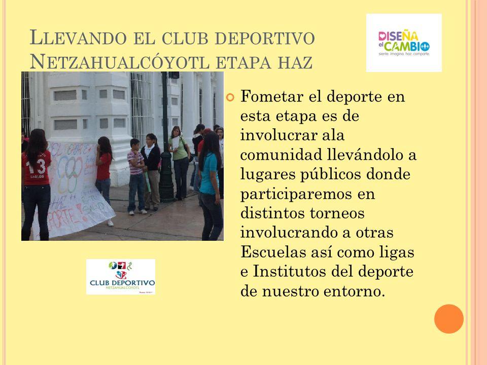 Llevando el club deportivo Netzahualcóyotl etapa haz