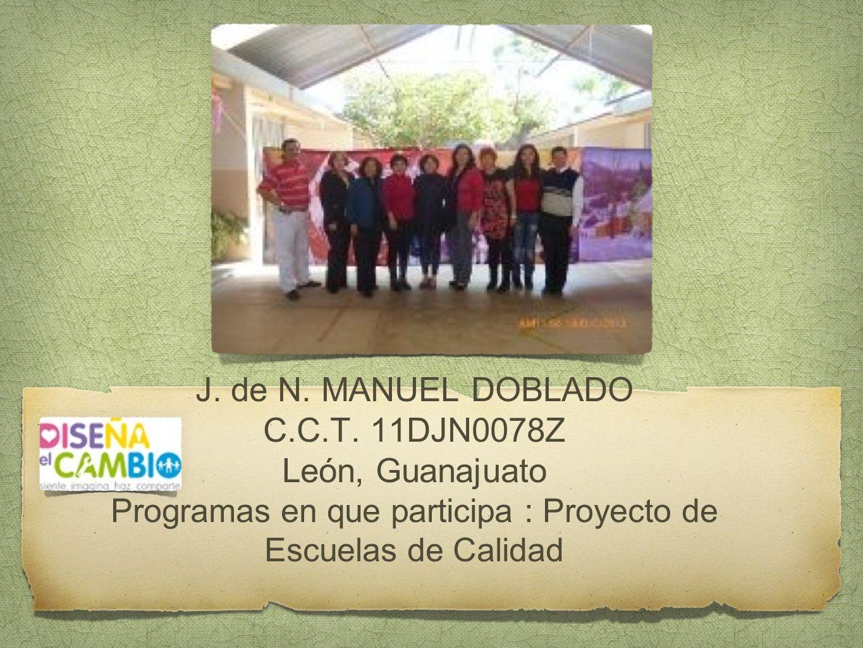 Programas en que participa : Proyecto de Escuelas de Calidad