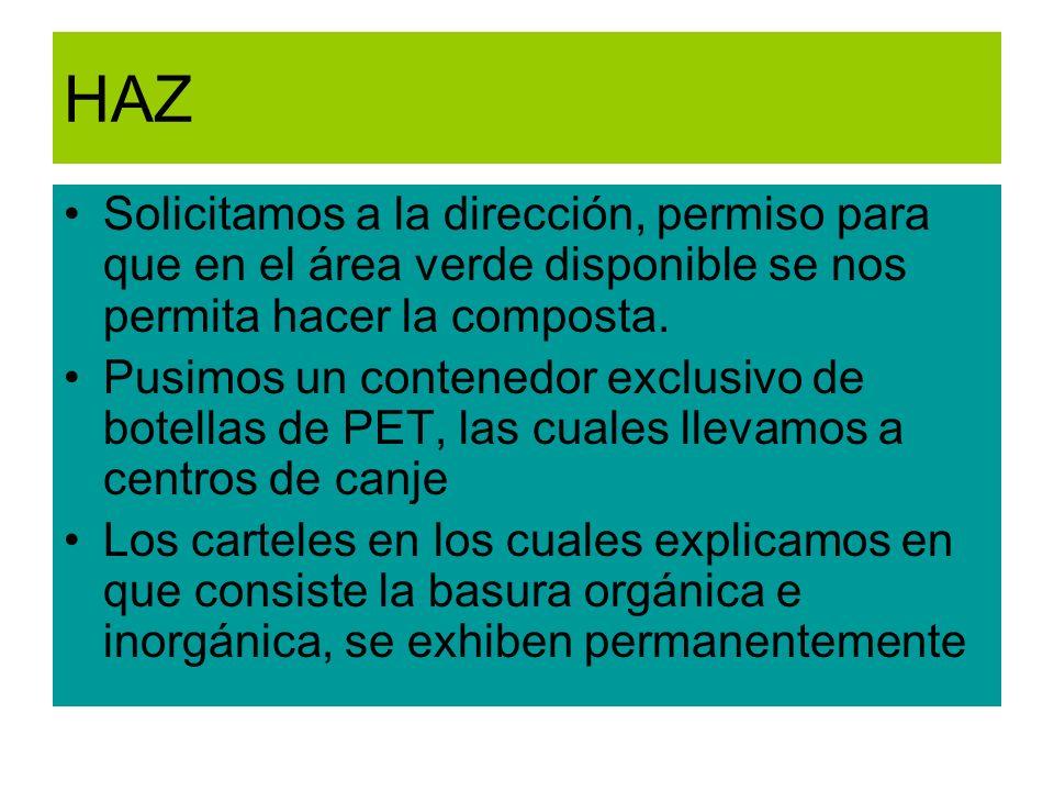 HAZ Solicitamos a la dirección, permiso para que en el área verde disponible se nos permita hacer la composta.