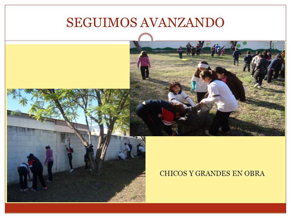 SEGUIMOS AVANZANDO CHICOS Y GRANDES EN OBRA