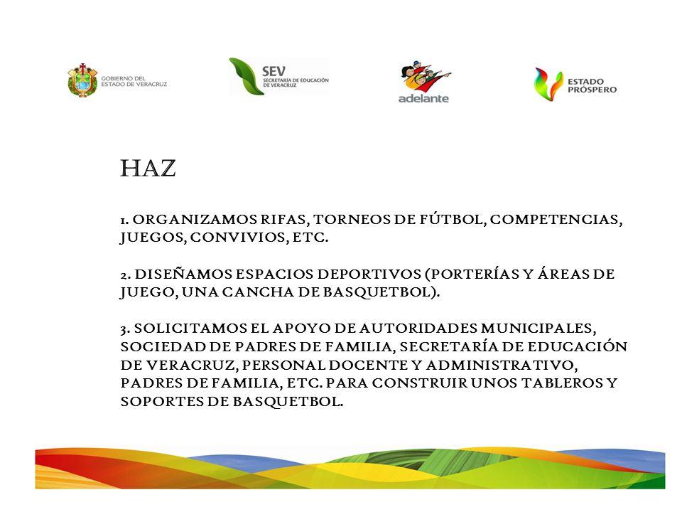 HAZ 1.ORGANIZAMOS RIFAS, TORNEOS DE FÚTBOL, COMPETENCIAS, JUEGOS, CONVIVIOS, ETC.