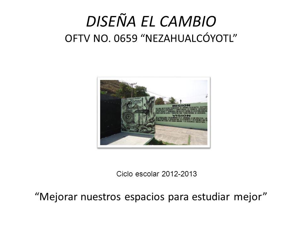 DISEÑA EL CAMBIO OFTV NO. 0659 NEZAHUALCÓYOTL