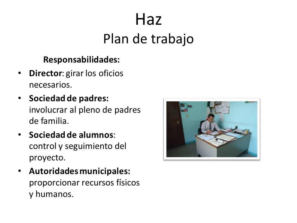Haz Plan de trabajo Responsabilidades:
