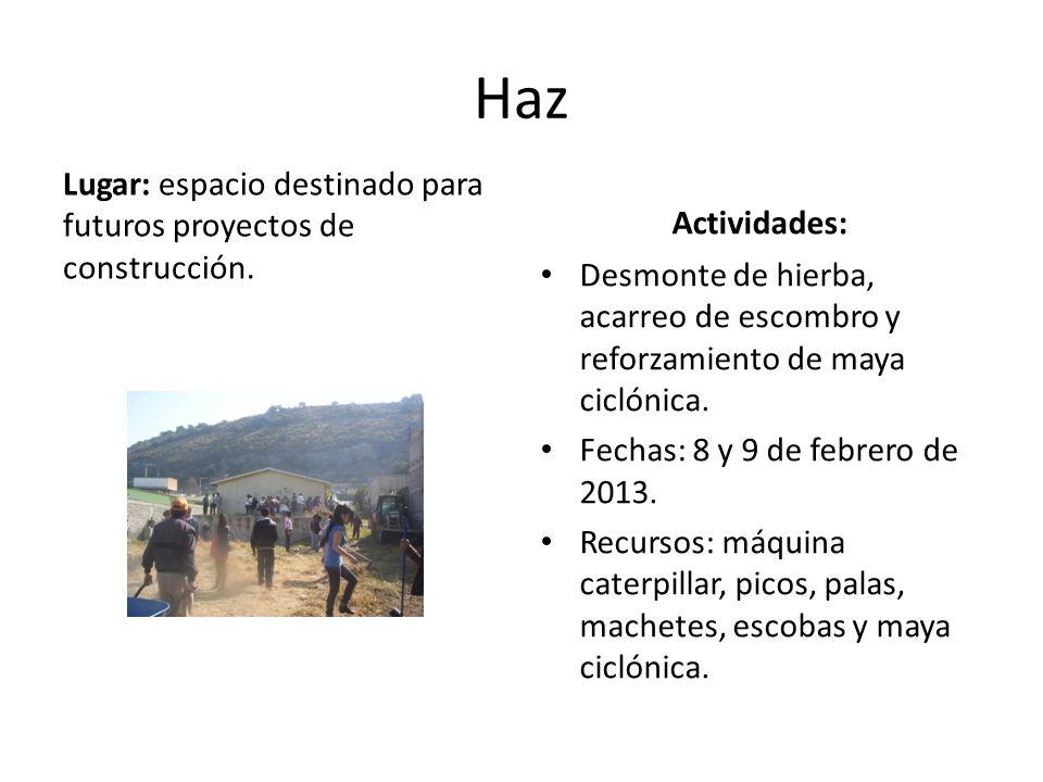 Haz Lugar: espacio destinado para futuros proyectos de construcción.