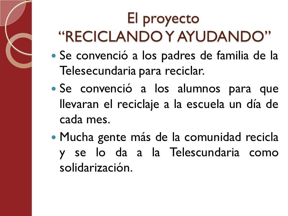 El proyecto RECICLANDO Y AYUDANDO