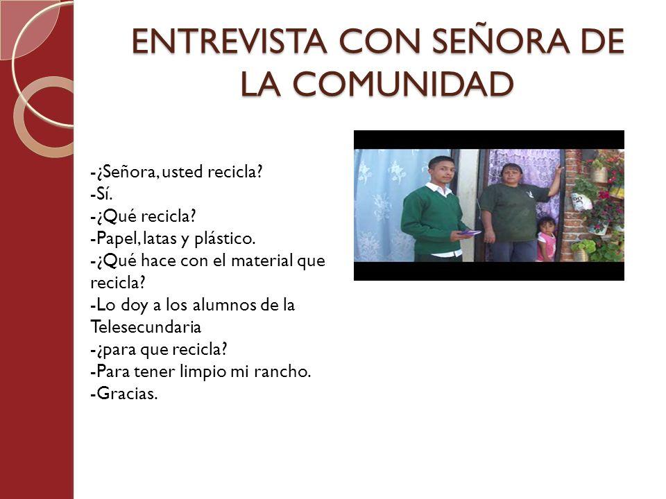 ENTREVISTA CON SEÑORA DE LA COMUNIDAD