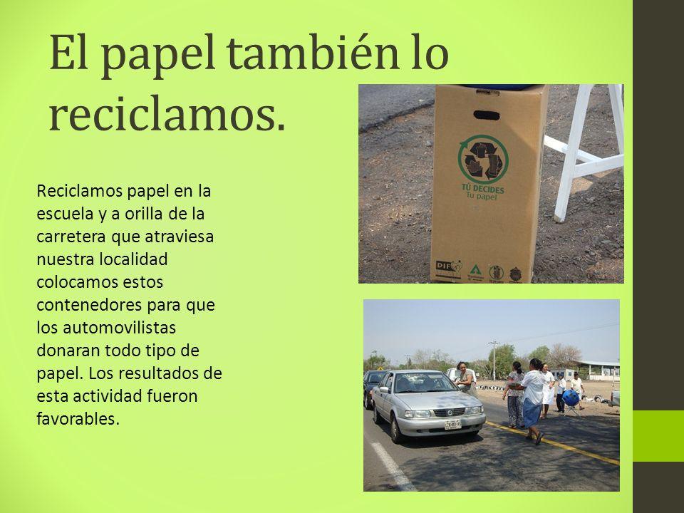 El papel también lo reciclamos.