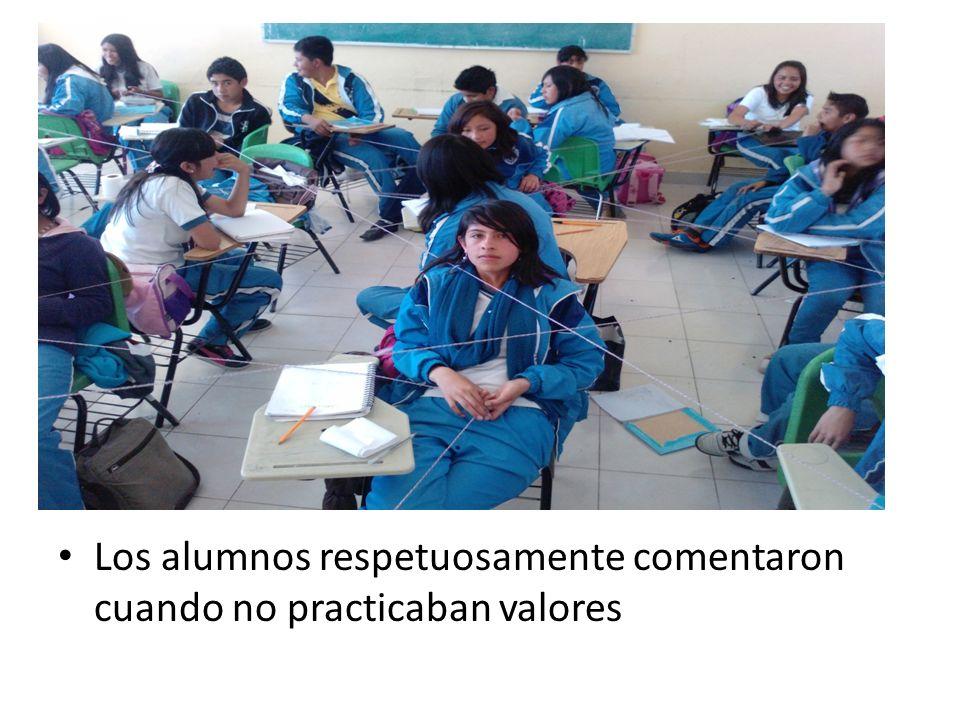 Los alumnos respetuosamente comentaron cuando no practicaban valores