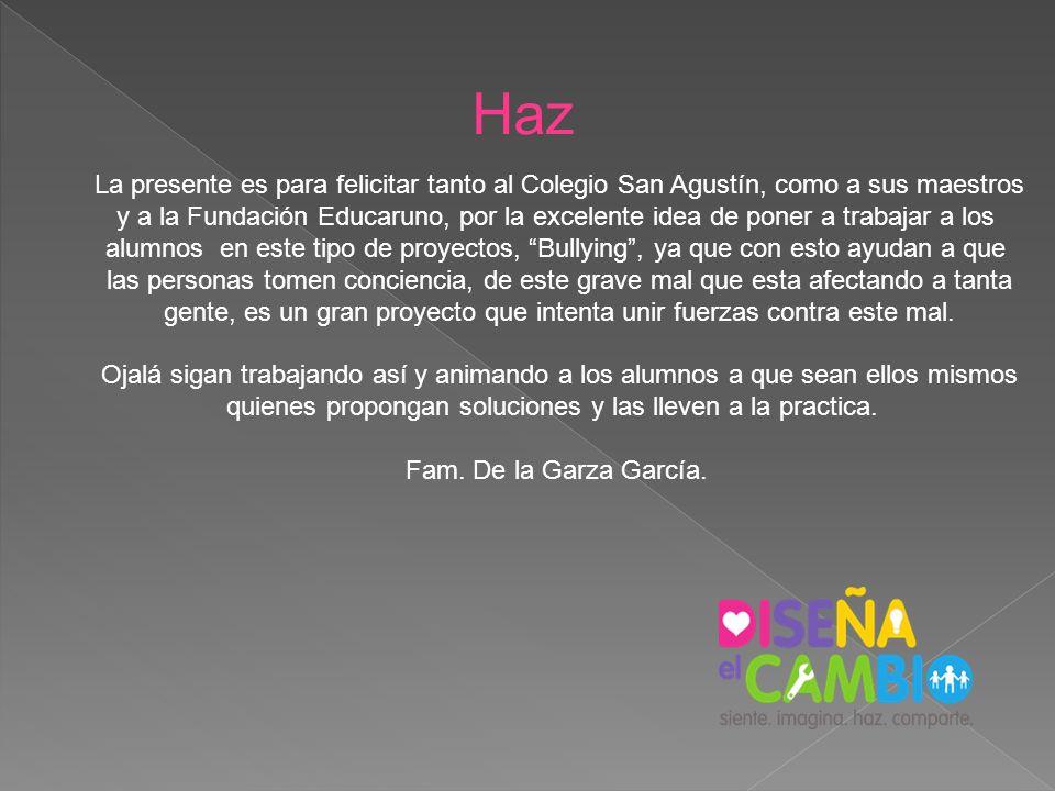 HazLa presente es para felicitar tanto al Colegio San Agustín, como a sus maestros.