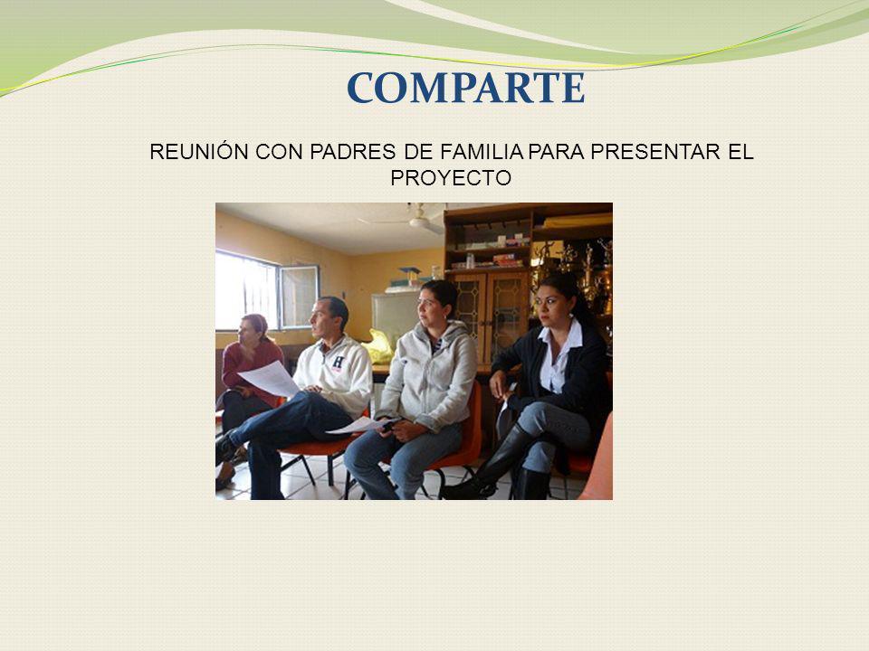REUNIÓN CON PADRES DE FAMILIA PARA PRESENTAR EL PROYECTO