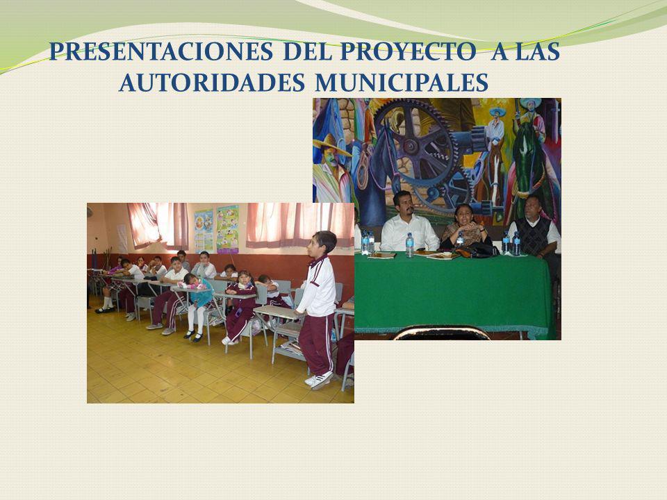 PRESENTACIONES DEL PROYECTO A LAS AUTORIDADES MUNICIPALES