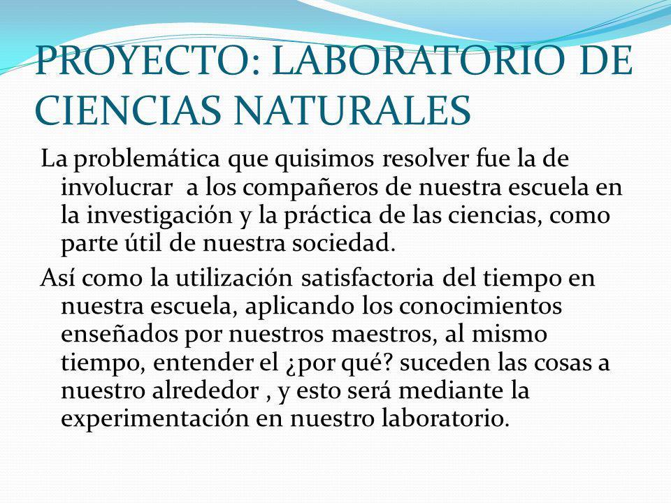 PROYECTO: LABORATORIO DE CIENCIAS NATURALES