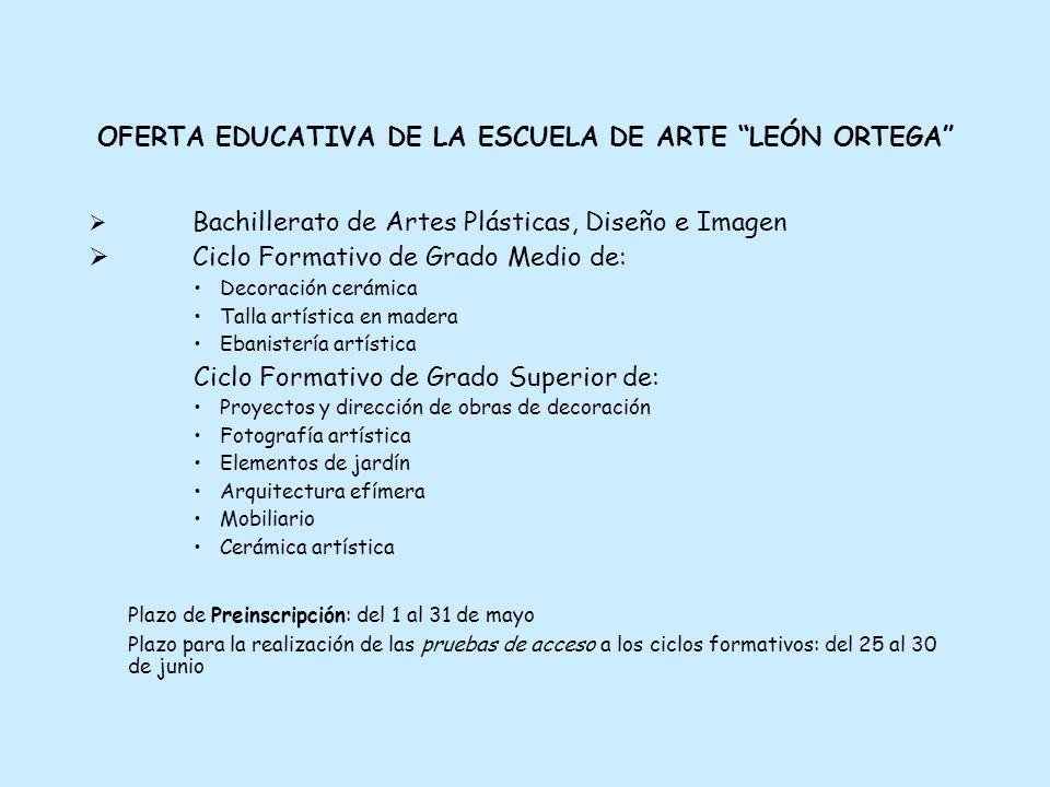 OFERTA EDUCATIVA DE LA ESCUELA DE ARTE LEÓN ORTEGA