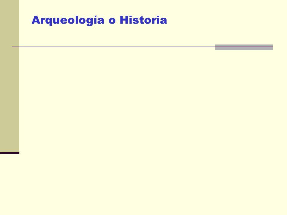 Arqueología o Historia