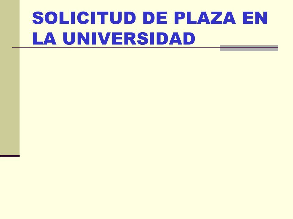 SOLICITUD DE PLAZA EN LA UNIVERSIDAD