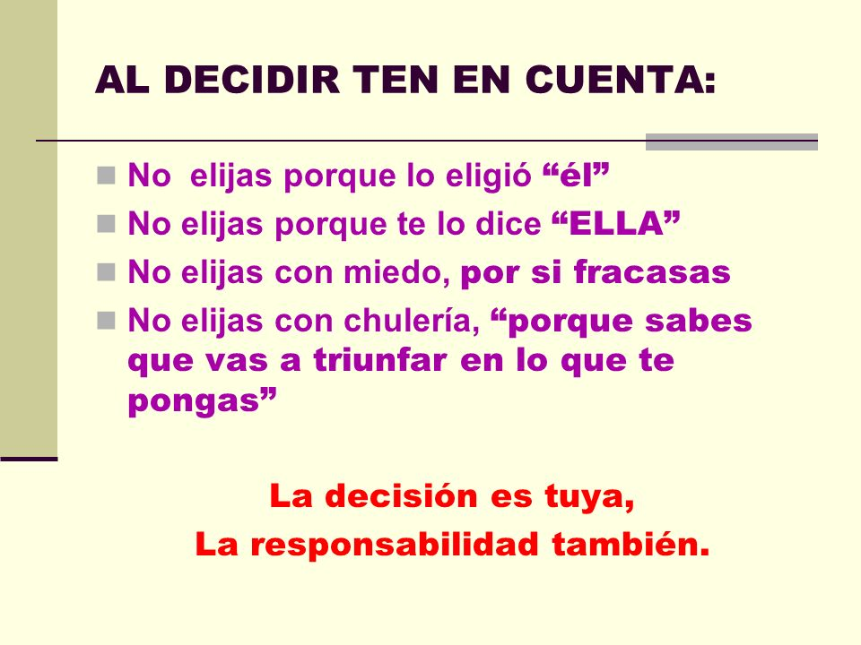 AL DECIDIR TEN EN CUENTA: