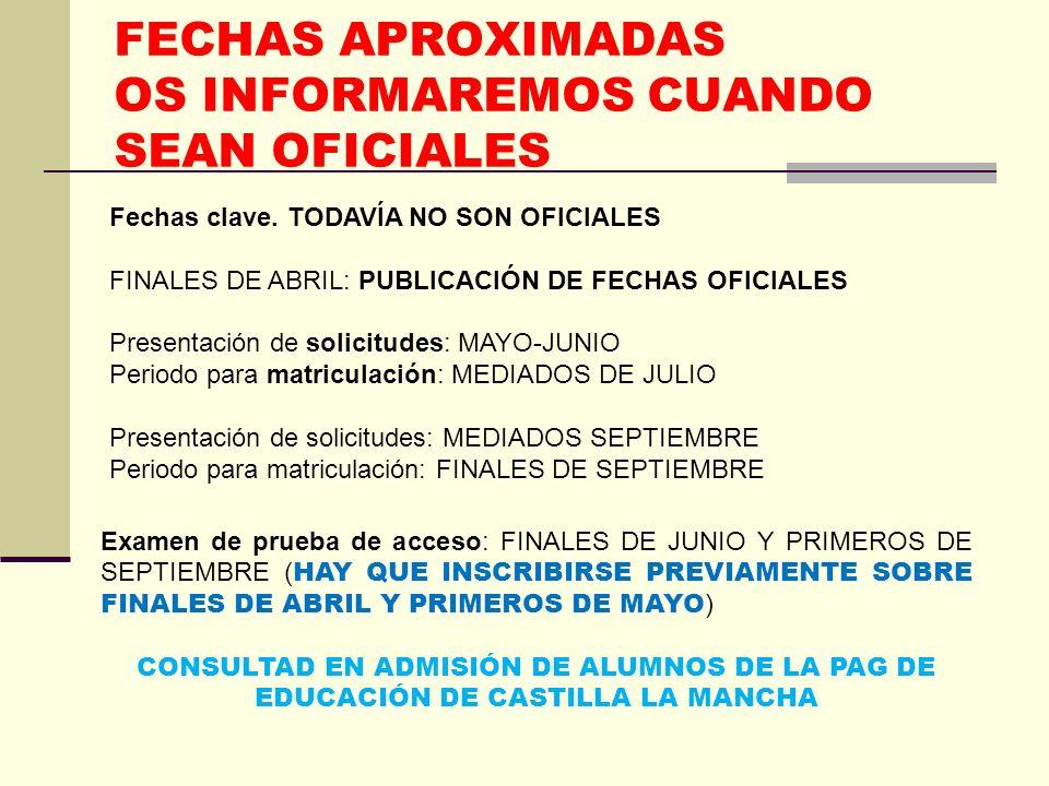 FECHAS APROXIMADAS OS INFORMAREMOS CUANDO SEAN OFICIALES
