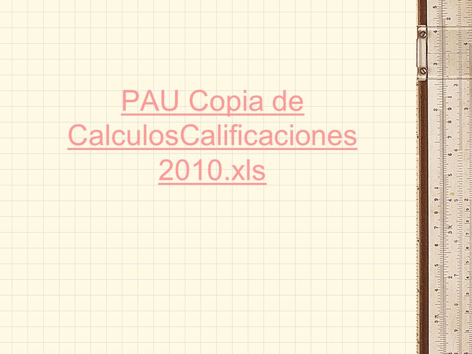 PAU Copia de CalculosCalificaciones 2010.xls