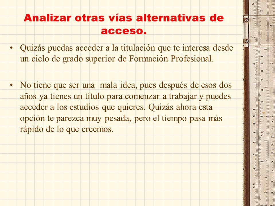 Analizar otras vías alternativas de acceso.