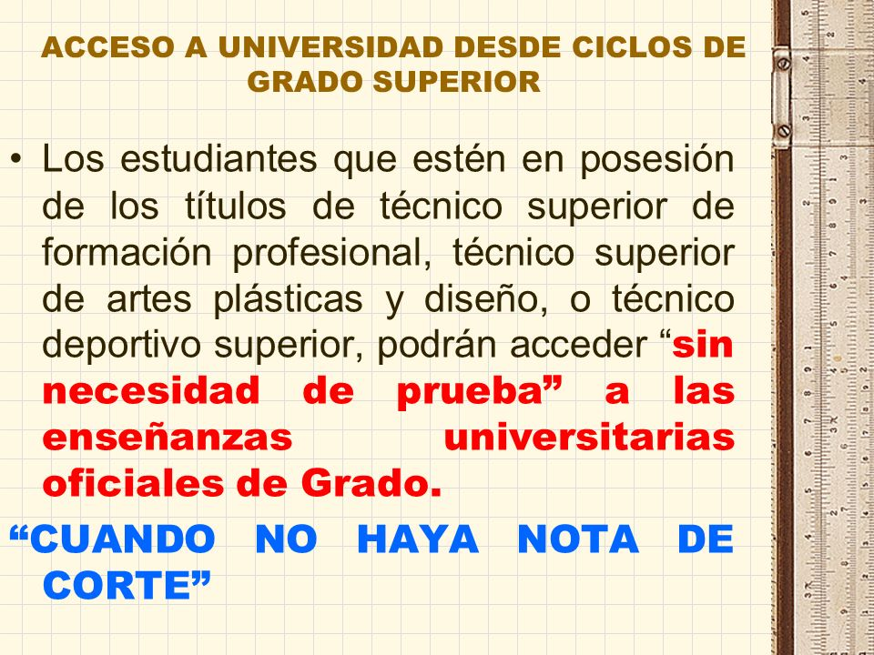 ACCESO A UNIVERSIDAD DESDE CICLOS DE GRADO SUPERIOR