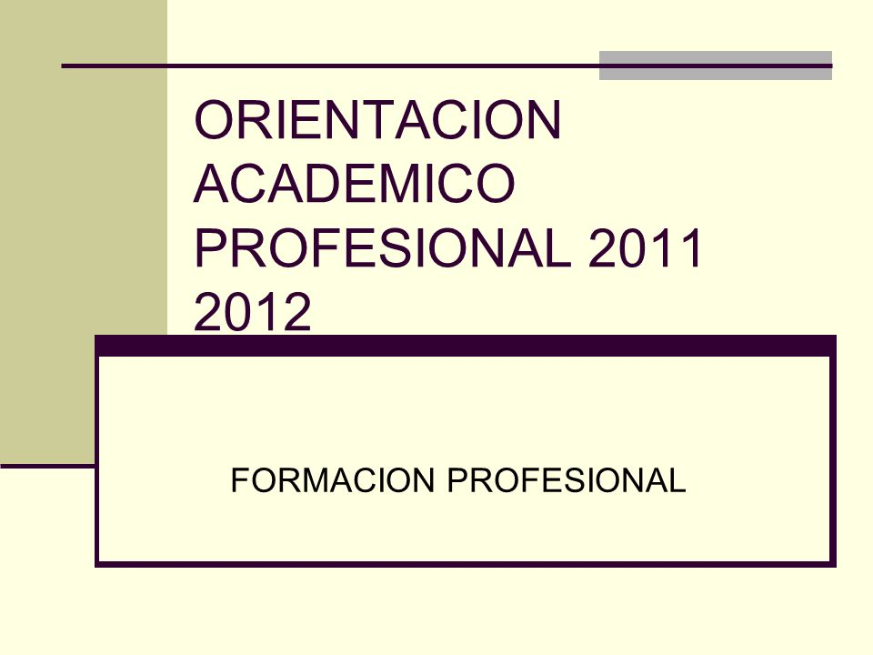 ORIENTACION ACADEMICO PROFESIONAL 2011 2012