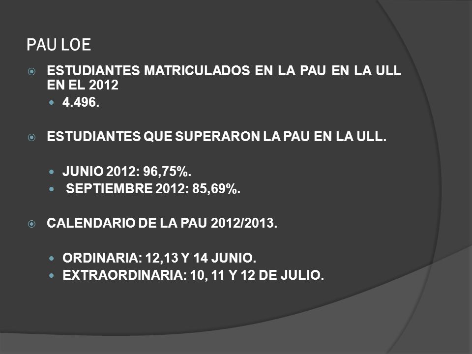 PAU LOE ESTUDIANTES MATRICULADOS EN LA PAU EN LA ULL EN EL 2012 4.496.