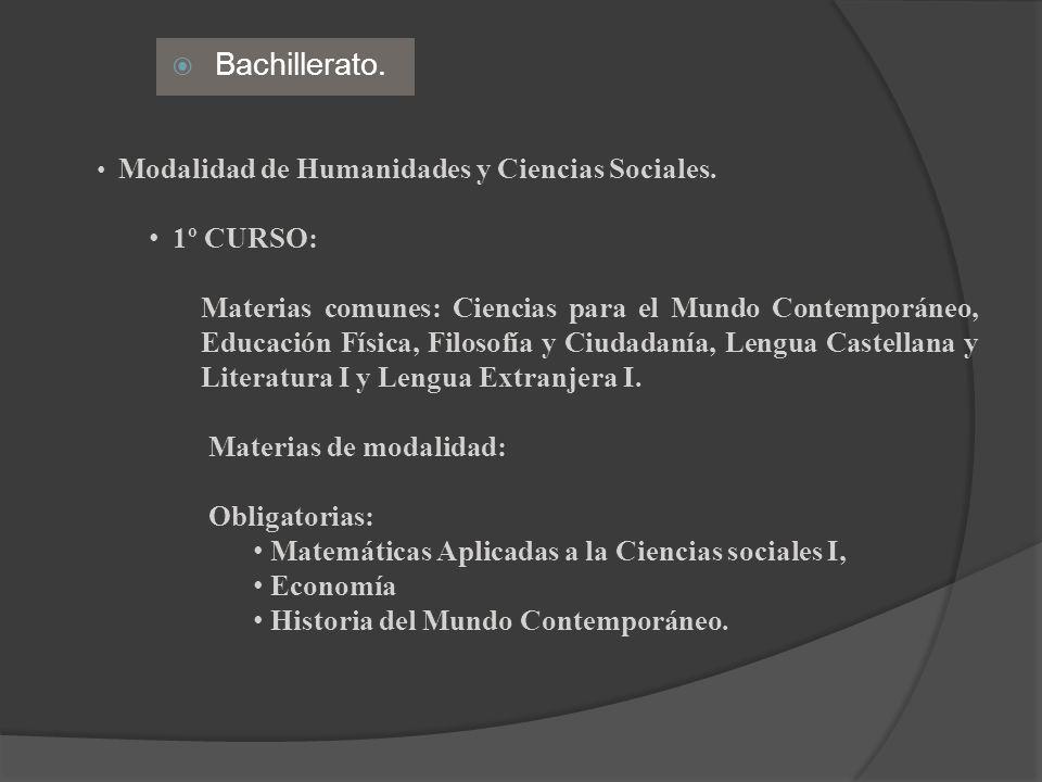 Bachillerato. Modalidad de Humanidades y Ciencias Sociales. 1º CURSO: