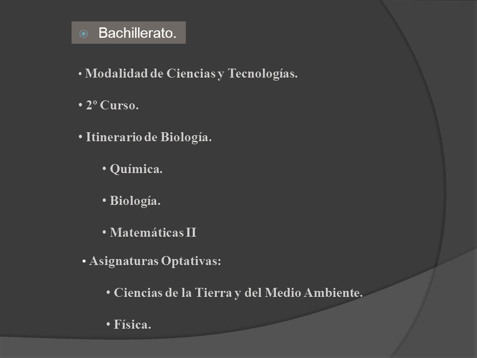 Bachillerato. 2º Curso. Itinerario de Biología. Química. Biología.