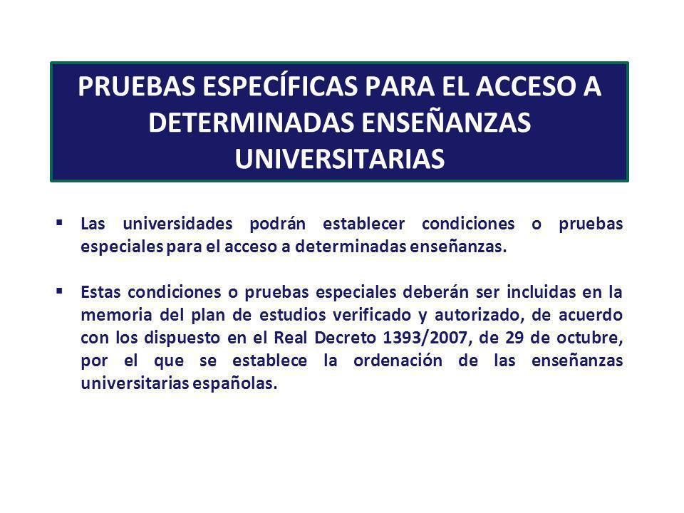 PRUEBAS ESPECÍFICAS PARA EL ACCESO A DETERMINADAS ENSEÑANZAS UNIVERSITARIAS