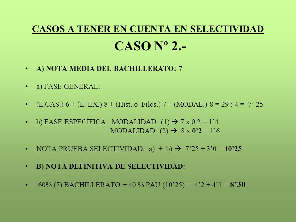 CASOS A TENER EN CUENTA EN SELECTIVIDAD CASO Nº 2.-