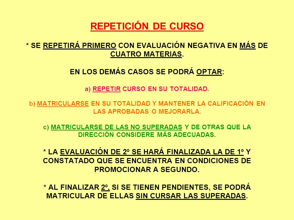 REPETICIÓN DE CURSO * SE REPETIRÁ PRIMERO CON EVALUACIÓN NEGATIVA EN MÁS DE CUATRO MATERIAS.