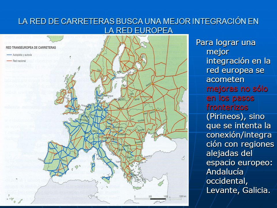 LA RED DE CARRETERAS BUSCA UNA MEJOR INTEGRACIÓN EN LA RED EUROPEA