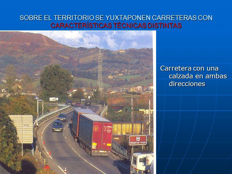 SOBRE EL TERRITORIO SE YUXTAPONEN CARRETERAS CON CARACTERÍSTICAS TÉCNICAS DISTINTAS