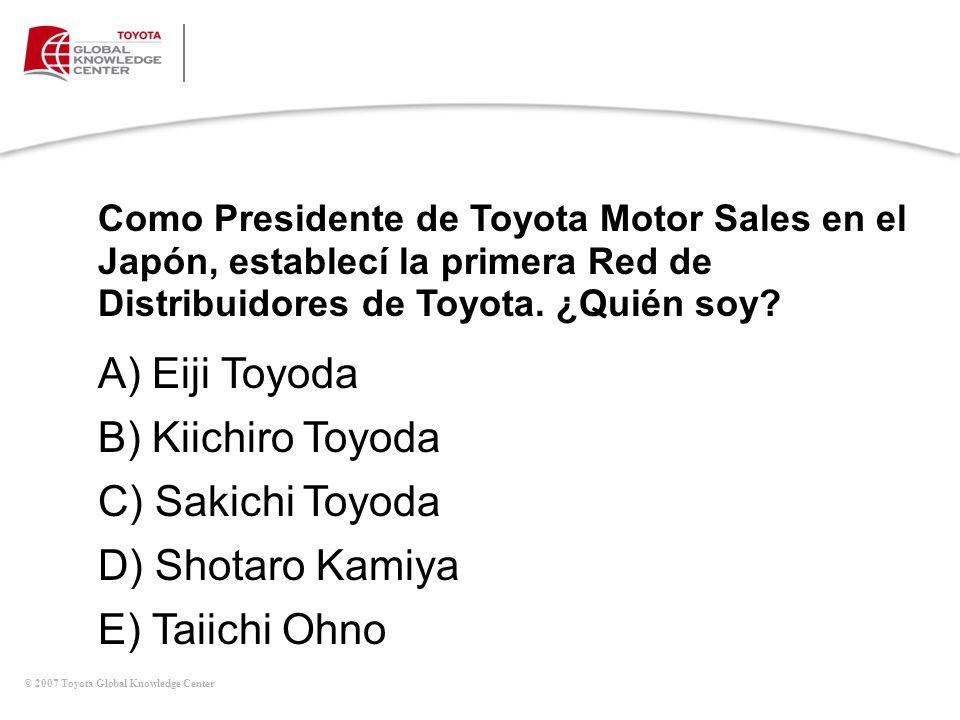 A) Eiji Toyoda B) Kiichiro Toyoda C) Sakichi Toyoda D) Shotaro Kamiya