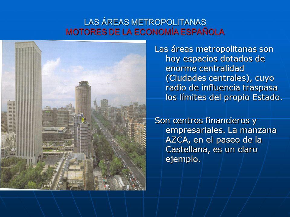 LAS ÁREAS METROPOLITANAS MOTORES DE LA ECONOMÍA ESPAÑOLA