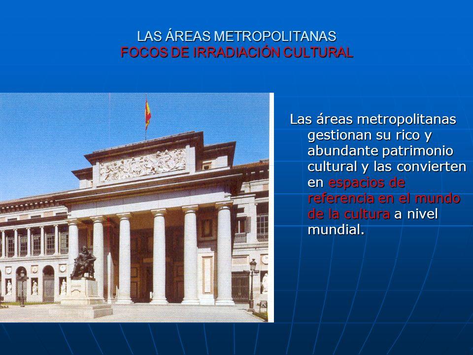 LAS ÁREAS METROPOLITANAS FOCOS DE IRRADIACIÓN CULTURAL