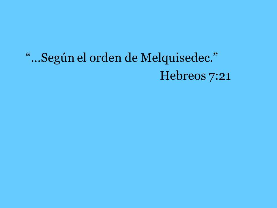 …Según el orden de Melquisedec.