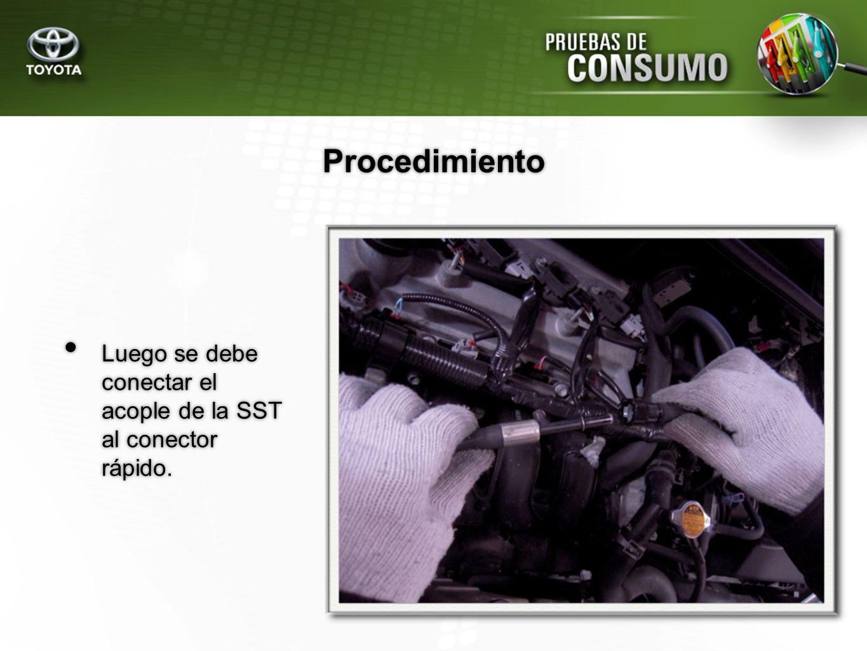 Procedimiento Luego se debe conectar el acople de la SST al conector rápido.