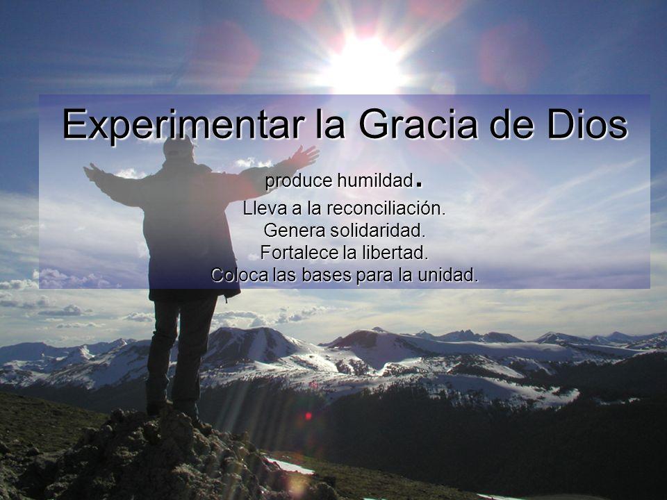 Experimentar la Gracia de Dios produce humildad